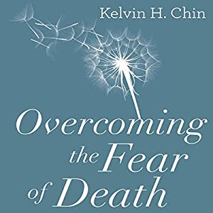 Overcoming the Fear of Death Audiobook