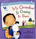My Grandma Is Coming to Town, Anna Grossnickle Hines, 0763612375