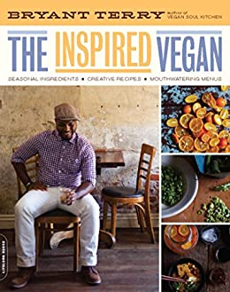 The Inspired Vegan: Seasonal Ingredients, Creative Recipes, Mouthwatering Menus by [Terry, Bryant]