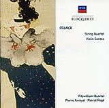 Franck: String Quartet, Violin Sonata