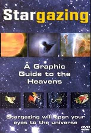 Stargazing - Part 1 - A Graphic Guide To The Heavens DVD: Amazon co