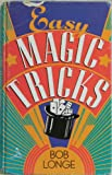 Easy Magic Ticks, Bob Longe, 0806912642