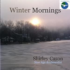Winter Mornings by Shirley Cason (2003-08-02)