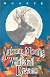 Autumn Moons and Whitetail Dreams, Michael Duarte, 1571571094