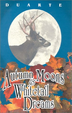 Autumn Moons and Whitetail Dreams: A Portrait of an American Deer Hunter