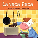 img - for Vaca Paca y Las Cosas de La Cocina (Spanish Edition) book / textbook / text book