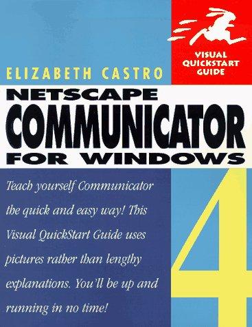Netscape Communicator 4 for Windows (Visual Quickstart Guide Series)