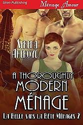 A Thoroughly Modern Menage [La Belle sans la Bete Menages 2] (Siren Publishing Menage Amour)