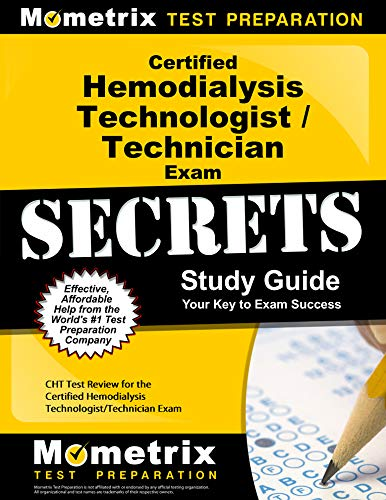 Certified Hemodialysis Technologist/Technician Exam Secrets Study Guide: CHT Test Review for the Cer - http://medicalbooks.filipinodoctors.org