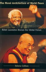 The Moral Architecture of World Peace: Nobel Laureates Discuss Our Global Future (Page-Barbour Lectures)