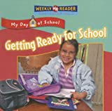 Getting Ready for School, Joanne Mattern, 0836867858