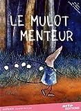 """Afficher """"Le mulot menteur"""""""