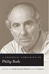 A Political Companion to Philip Roth (Political Companions to Great American Authors) Kindle Edition