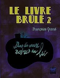 Le livre brulé, Tome 2 : Dans les eaux noires du lac par Françoise Grard