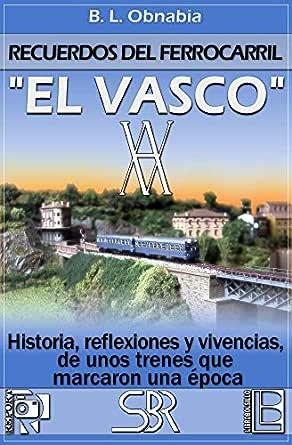 Recuerdos del ferrocarril. El Vasco. eBook: Obnabia, B. L. ...