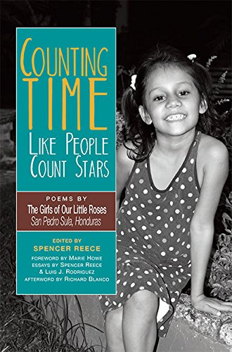 Counting Time Like People Count Stars: Poems by the Girls of Our Little Roses, San Pedro Sula, Honduras