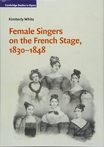 Female Singers on the French Stage, 1830-1848 (Cambridge Studies in Opera)