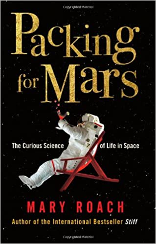 Packing for Mars: The Curious Science of Life in Space [UK