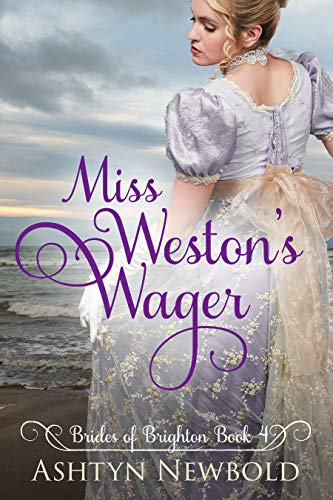 Miss Weston's Wager: A Regency Romance (Brides of Brighton Book 4) ()