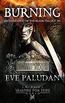 Burning (Brotherhood of the Blade - Book 1)