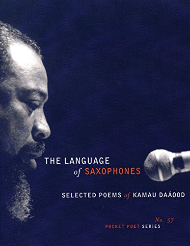 The Language of Saxophones : Selected Poems of Kamau Daáood by Brand: City Lights Publishers