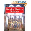 Babylon Mystery Religion: The Mother Of All Harlots And The Daughters Of The Whore