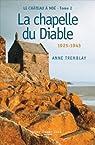 Chateau de Noé, tome 2 : La chapelle du Diable : 1925-1943 par Anne