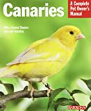 Canaries (Complete Pet Owner s Manuals)