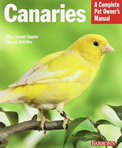 Canary Pet Birds (Canaries (Complete Pet Owner's Manuals))
