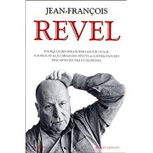 Jean-François Revel: Pourquoi des philosophes... Descartes inutile et incertain