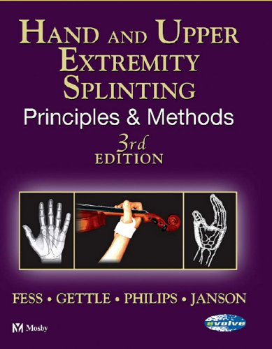 Hand and Upper Extremity Splinting: Principles and Methods ()