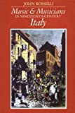 Music and Musicians in Nineteenth Century Italy, John Rosselli, 0931340403