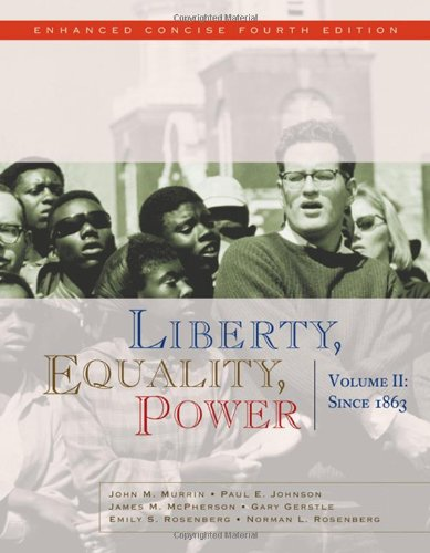 2: Liberty, Equality, Power: Volume II: Since 1863, Enhanced Concise Edition