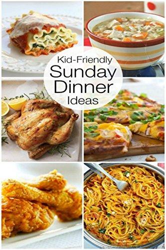 Amazon Com Sunday Dinner Sunday Dinner Recipes Quick Easy And
