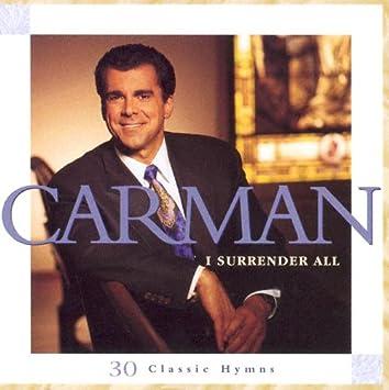carman i surrender all