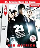 21: Bringing Down the House - Movie Tie-In: The Inside Story of Six M.I.T. Students Who Took Vegas for Millions