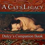 A Cat's Legacy: Dulcy's Story | Dee Ready