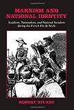 Marxism and National Identity, Robert Stuart, 0791466701