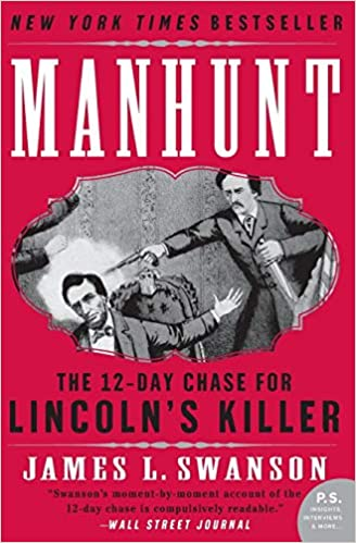 Manhunt: The 12-Day Chase to Catch Lincolns Killer (P.S.)