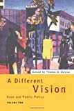 Different Vision : Race and Public Policy, , 0415127165