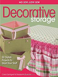 No Sew, Low Sew Decorative Storage: Create 50 Stylish Projects to Stash Your Stuff