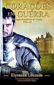 Corações em Guerra: A batalha Final: Trilogia Herdeiros do Trono vol.3