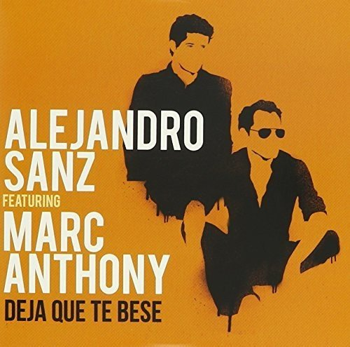 Alejandro Sanz - Deja Que Te Bese (Feat. Marc Anthony) (Single) - Zortam Music
