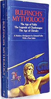 Bulfinch's Mythology, the Age of Fable, the…