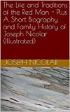 img - for The Life and Traditions of the Red Man - Plus A Short Biography and Family History of Joseph Nicolar (Illustrated) book / textbook / text book