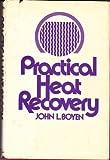 Practical Heat Recovery, J. L. Boyen, 0471093769
