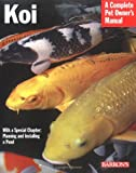 Koi (Complete Pet Owner s Manual)