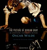 The Picture of Dorian Gray: An Annotated, Uncensored Edition by Wilde, Oscar (2011) Hardcover
