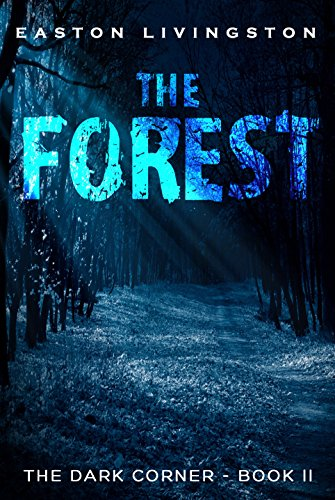 The Forest: The Dark Corner - Book II (The Dark Corner Archives 2)