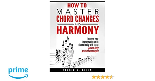 How To Master Chord Changes And Harmony Improve Your Improvisation